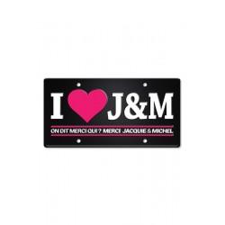 Plaque métal I love J&M